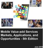 Eogogics Market Research Publication - Mobile Value-added Services Markets, Applications, and Opportunities 5th Edition