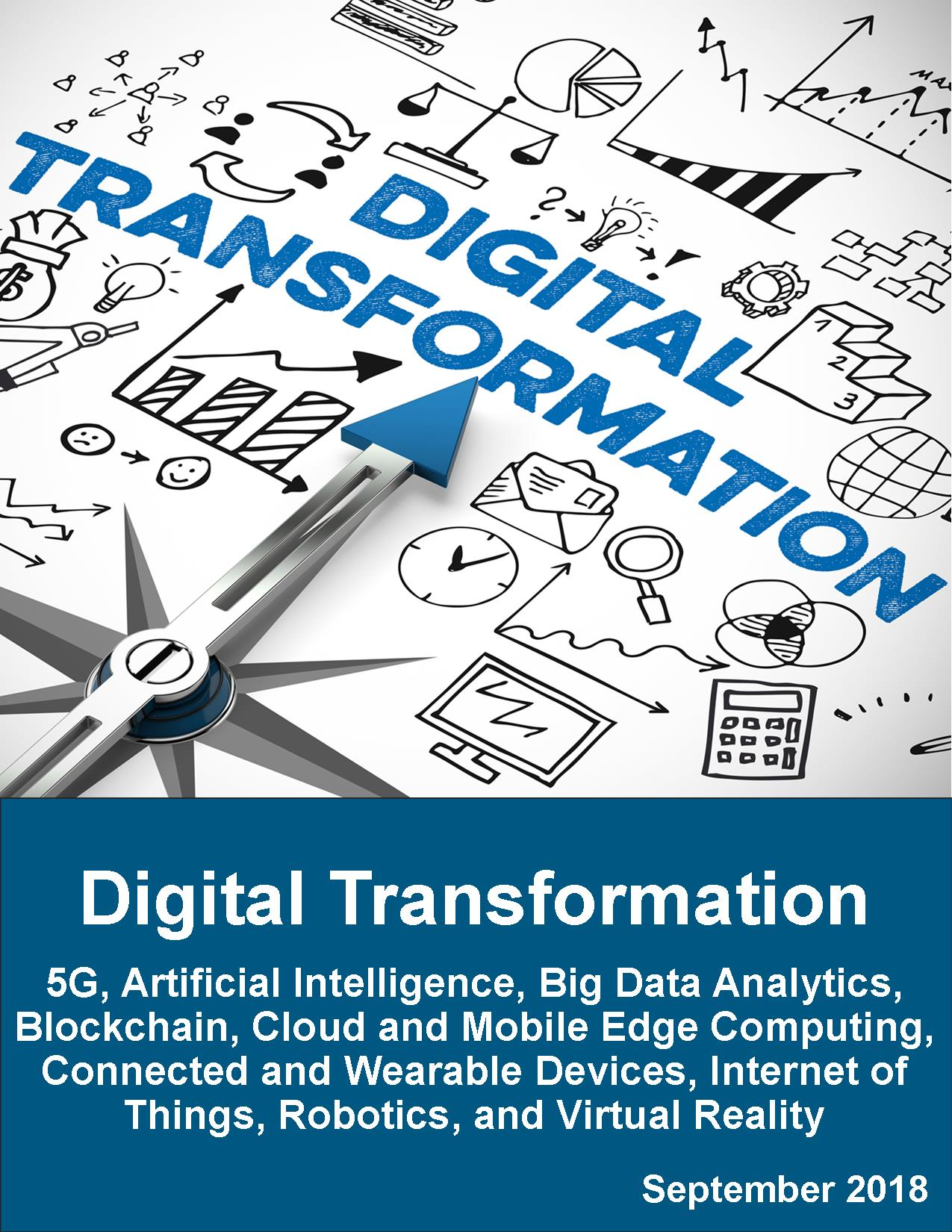 Digital Transformation 40G, Artificial Intelligence, Big Data Analytics,  Blockchain, Cloud and Mobile Edge Computing, Connected and Wearable  Devices, ...